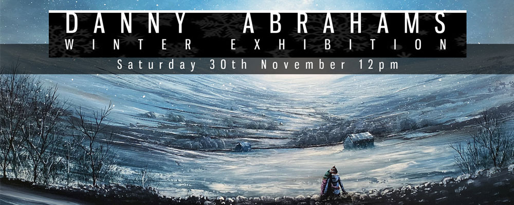 Danny Abrahams Winter Exhibition